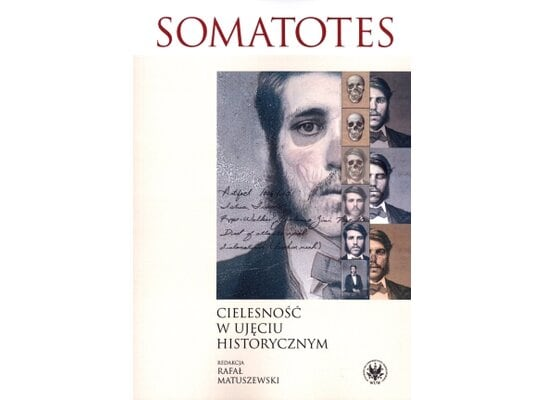 Somatotes. Cielesność w ujęciu historycznym