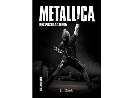 Metallica. Bez przebaczenia