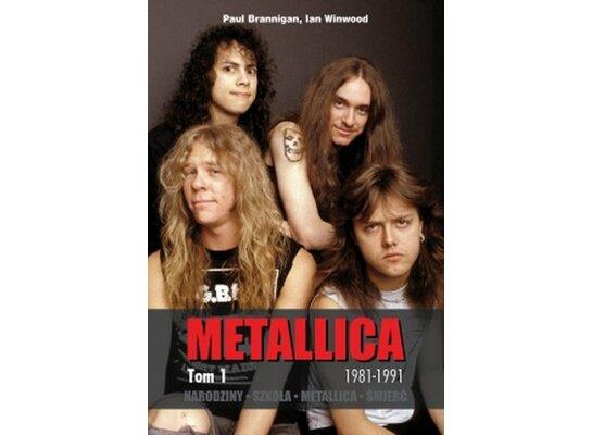 Narodziny. Szkoła. Metallica. Śmierć. Tom 1: 1981-1991