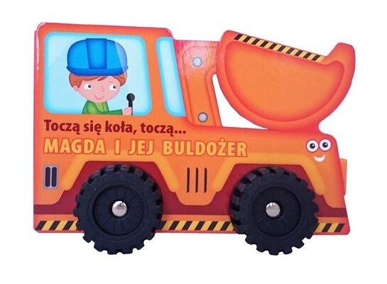 Toczą się koła. Magda i jej buldożer