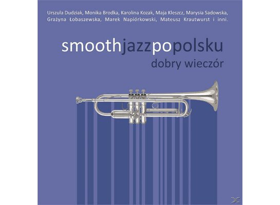 Smooth Jazz Po Polsku: Dobry Wieczór