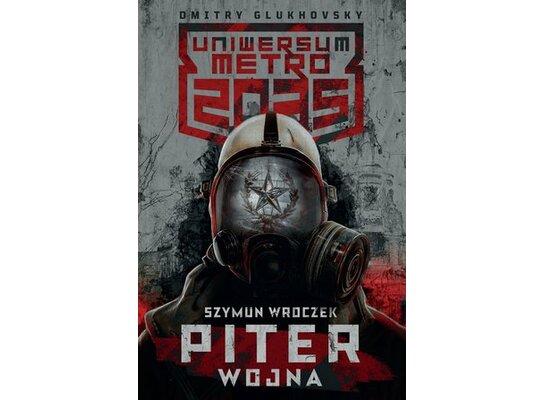 Uniwersum Metro 2035: Piter. Wojna