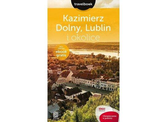 Kazimierz Dolny, Lublin i okolice. Travelbook
