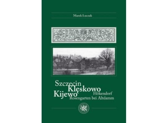 Szczecin. Klęskowo, Kijewo