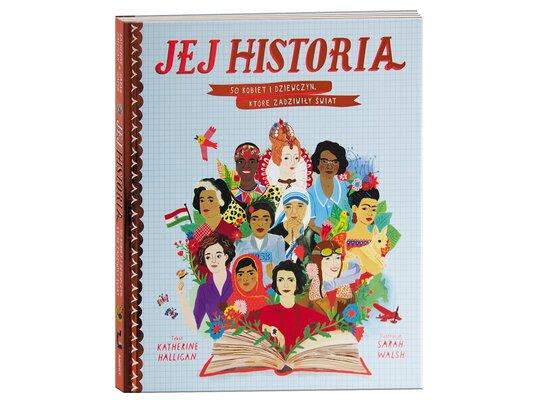 Jej historia. 50 kobiet i dziewczyn, które zadziwiły świat