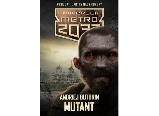 Uniwersum Metro 2033: Mutant