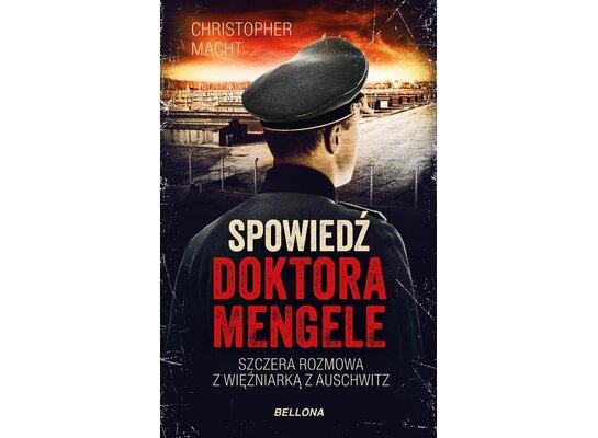 Spowiedź doktora Mengele. Szczera rozmowa z więźniarką z Auschwitz